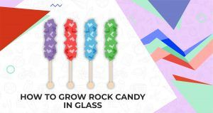 How to Grow Rock Candy in Glass