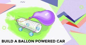 Build a Balloon Powered Car