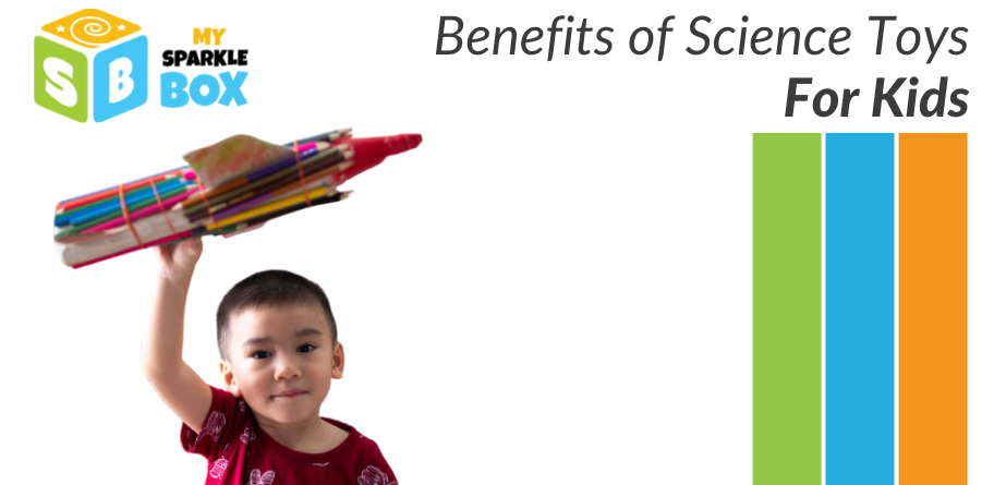 benefits of science toys for kids