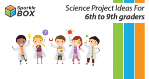 science projects for 6th to 9th graders