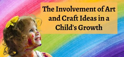 Art and craft ideas for child growth