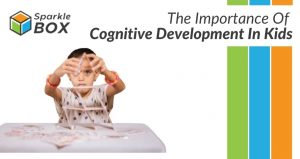 The importance of cognitive development in kids